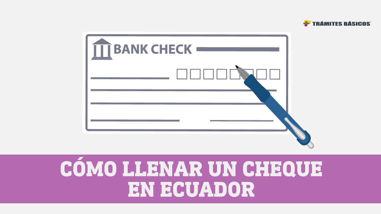 cómo llenar un cheque en ecuador
