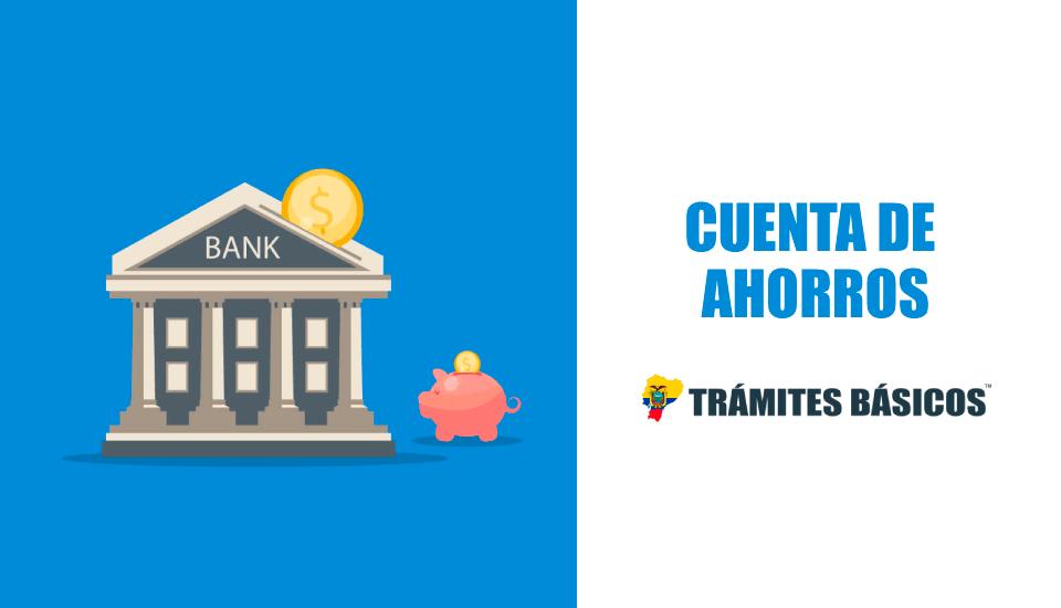 ¿Cómo abrir una Cuenta de Ahorros en Ecuador?