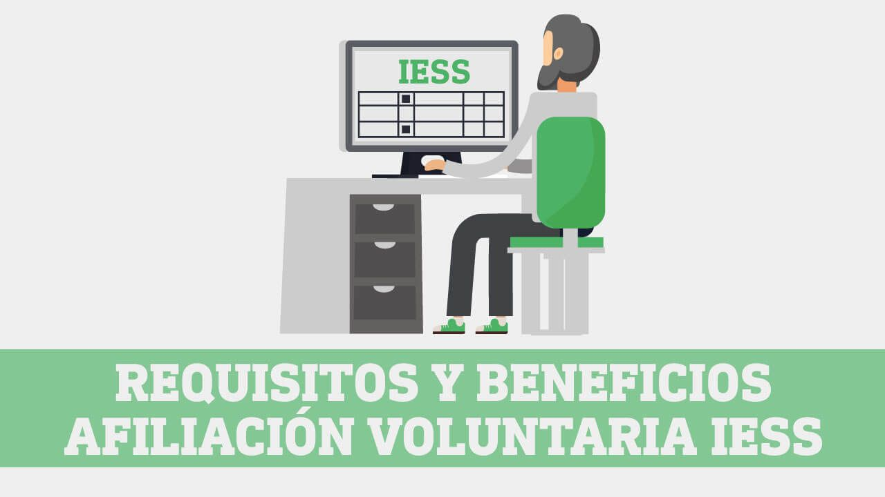Requisitos y beneficios de afiliacion voluntaria IESS
