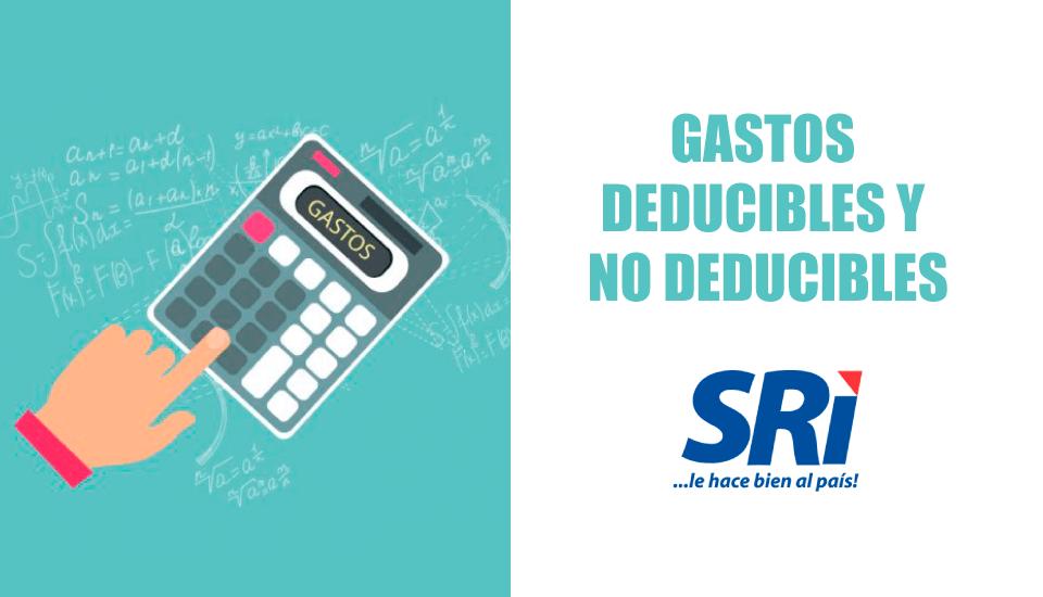 Gastos deducibles y No deducibles - IR Ecuador 2019