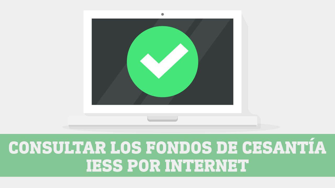 Consultar Fondos de Cesantia del IESS por Internet