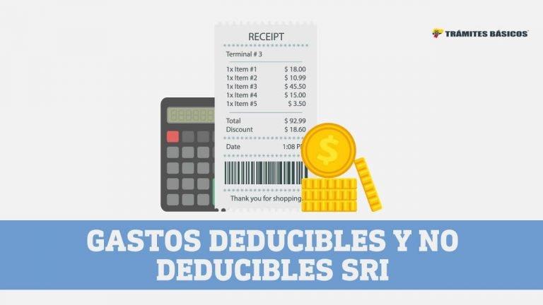 Gastos deducibles y no deducibles impuesto a la renta