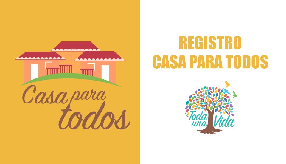 Consulta y Registro Plan Toda Una Vida | Casa Para Todos 2019