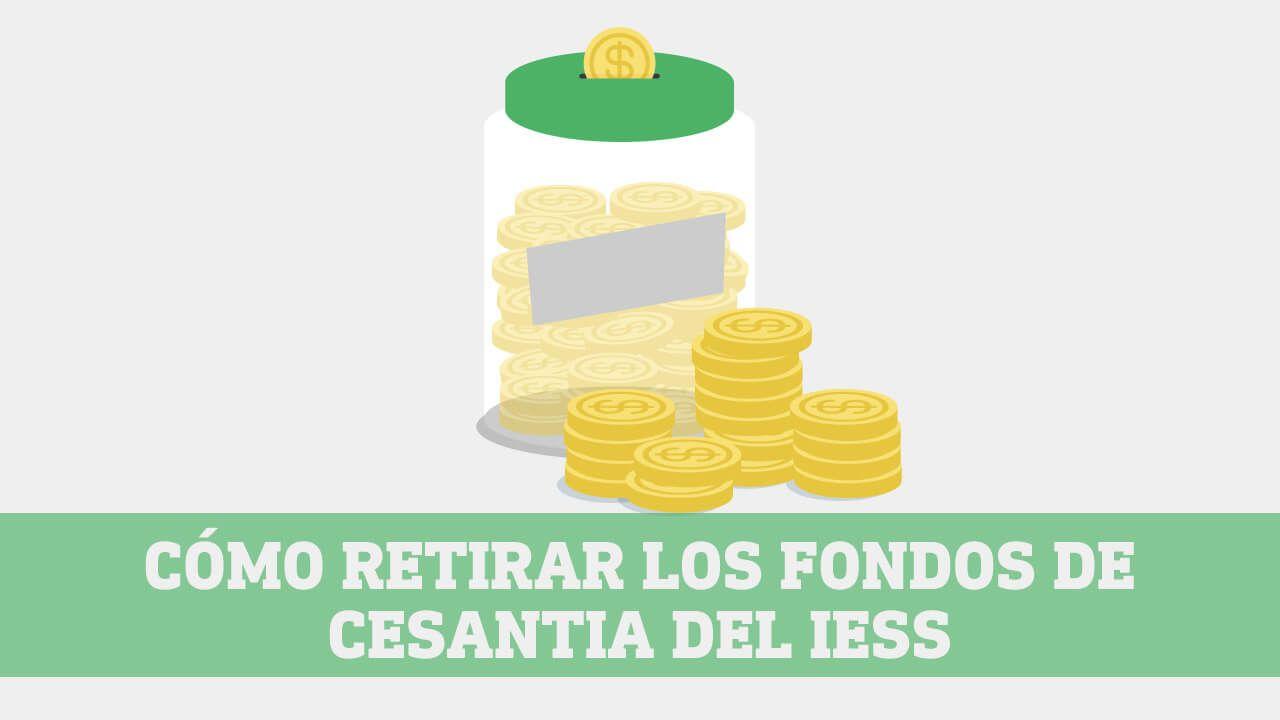 Como retirar los fondos de cesantia del IESS