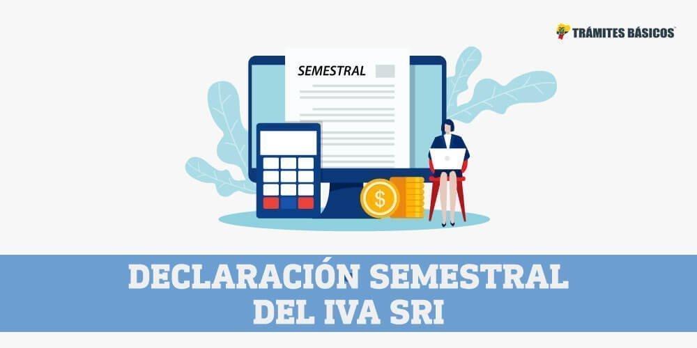 Declaracion semestral del IVA SRI